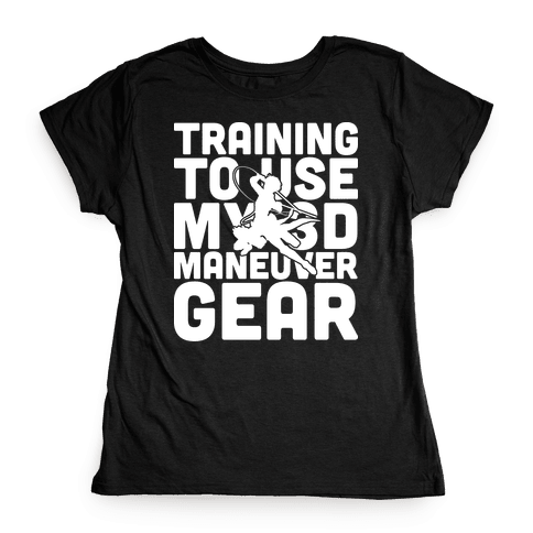 Training To use My 3D Maneuver Gear Womens T-Shirt