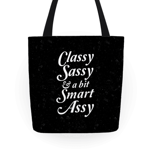 Classy Sassy & A Bit Smart Assy Tote