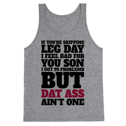 If You're Skipping Leg Day I Feel Bad For You Son Tank Top