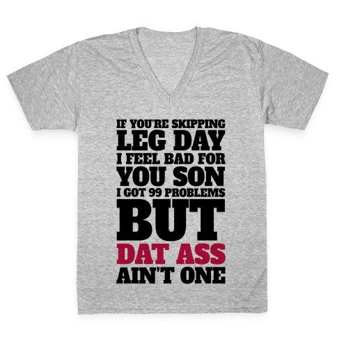If You're Skipping Leg Day I Feel Bad For You Son V-Neck Tee Shirt