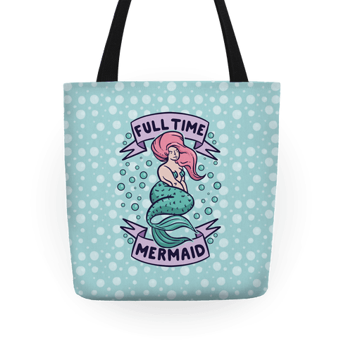 Full Time Mermaid Tote