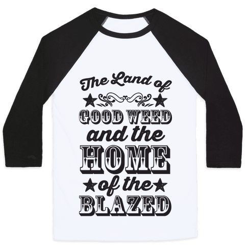 The Land Of Good Weed And The Home Of The Blazed Baseball Tee