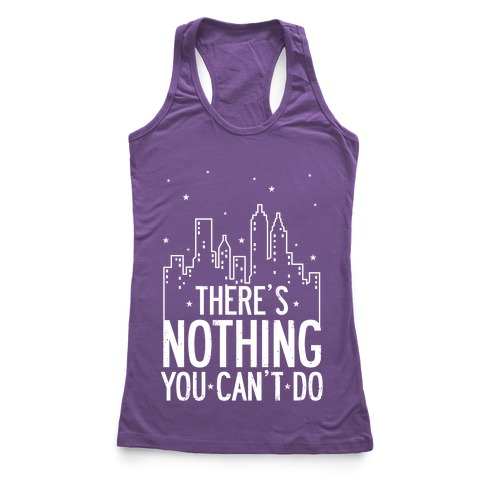 NYC - There's Nothing You Can't Do (Night) Racerback Tank Top