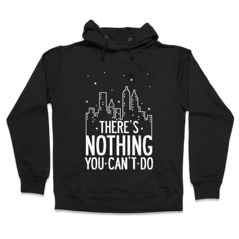NYC - There's Nothing You Can't Do (Night) Hooded Sweatshirt