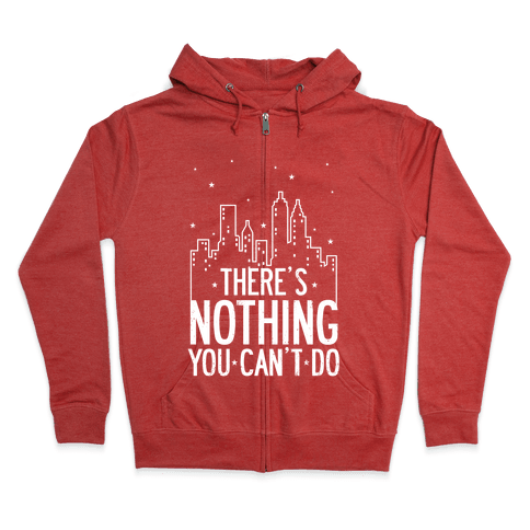NYC - There's Nothing You Can't Do (Night) Zip Hoodie