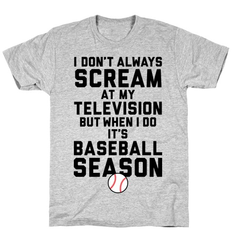 Baseball Season T-Shirt