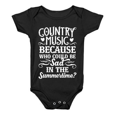 Country Music, Who Could Be Sad In Summer? Baby Onesy
