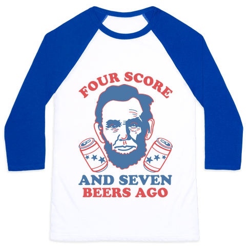 Four Score and Seven Beers Ago Baseball Tee