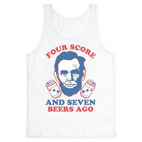 Four Score and Seven Beers Ago Tank Top