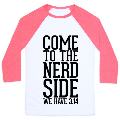 fa596a2d Come To The Nerd Side Baseball Tee | LookHUMAN