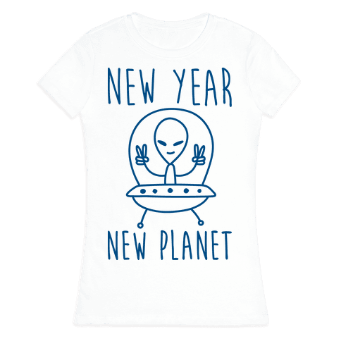 New Year New Planet Womens T-Shirt