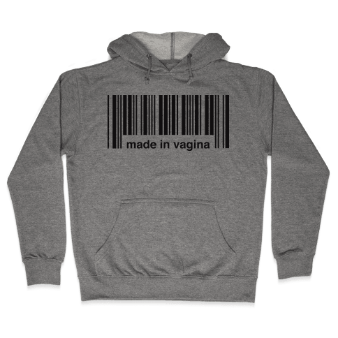 Made In Vagina (One Piece) Hooded Sweatshirt