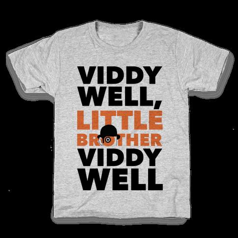 Viddy Well, Little Brother Viddy Well (Clockwork Orange) Kids T-Shirt