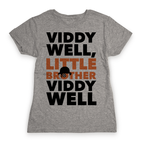 Viddy Well, Little Brother Viddy Well (Clockwork Orange) Womens T-Shirt