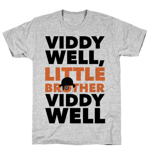 Viddy Well, Little Brother Viddy Well (Clockwork Orange) Mens T-Shirt