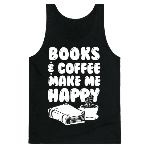 Books & Coffee Make Me Happy Tank Top