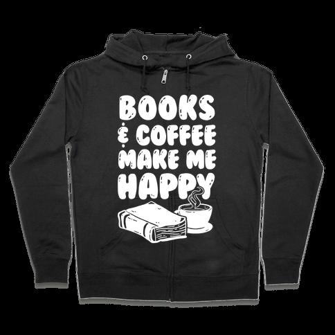 Books & Coffee Make Me Happy Zip Hoodie