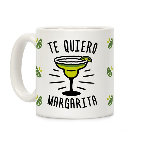Te Quiero Margarita Coffee Mug