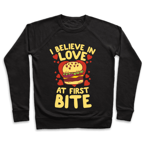 I Believe in Love at First Bite Pullover