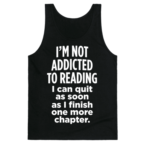 I'm Not Addicted To Reading (White Ink) Tank Top