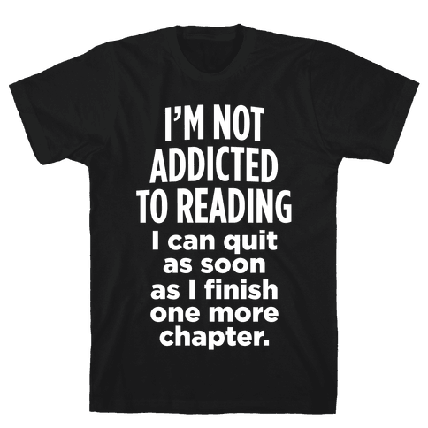 I'm Not Addicted To Reading (White Ink) Mens T-Shirt