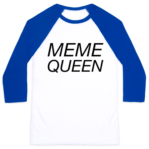 Meme Queen Baseball Tee
