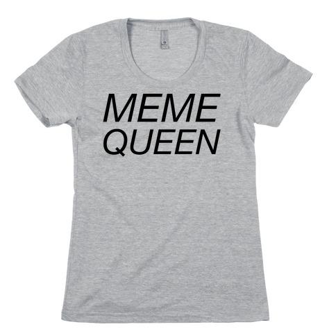 Meme Queen Womens T-Shirt