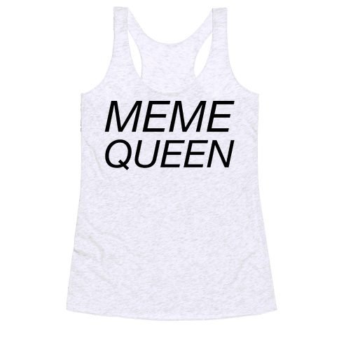 Meme Queen Racerback Tank Top