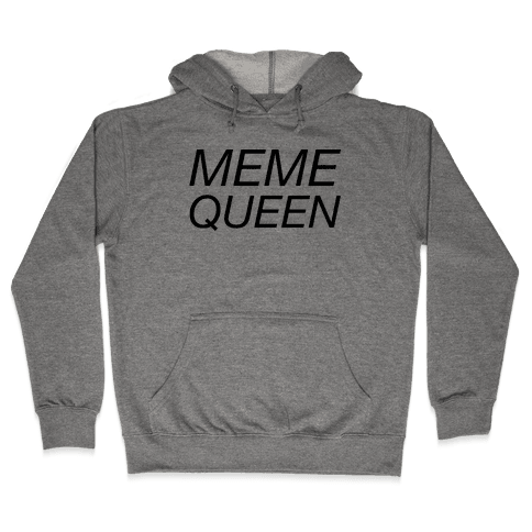 Meme Queen Hooded Sweatshirt