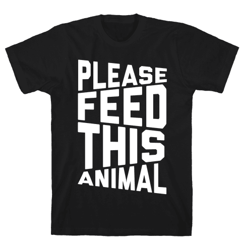 Please Feed This Animal Mens T-Shirt