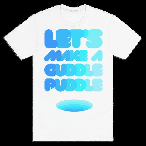 Let's Make A Cuddle Puddle Mens T-Shirt