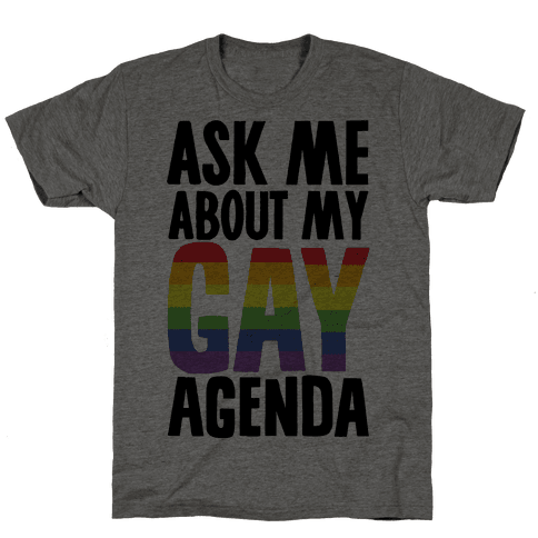 Ask Me About My Gay Agenda Mens T-Shirt