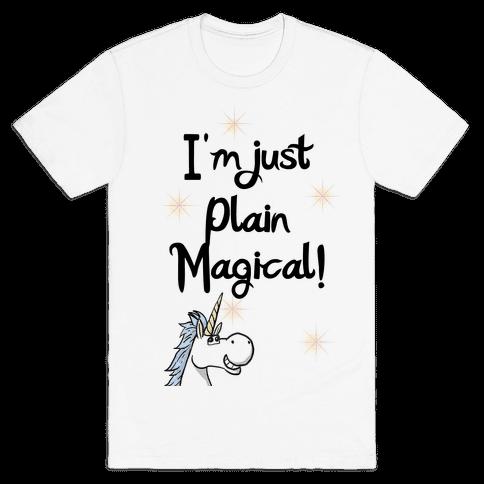 Just Plain Magical! Mens T-Shirt