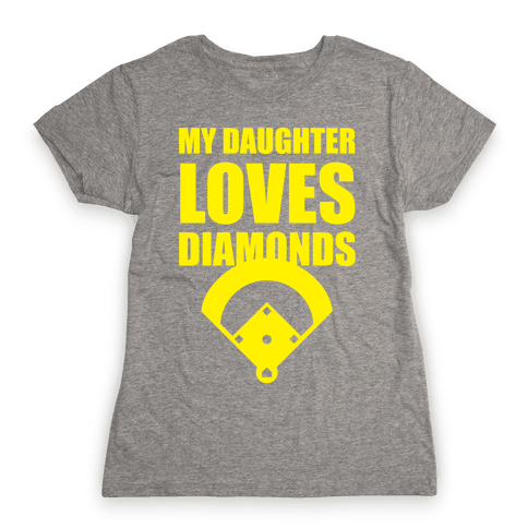 My Daughter Loves Diamonds (Softball) Womens T-Shirt