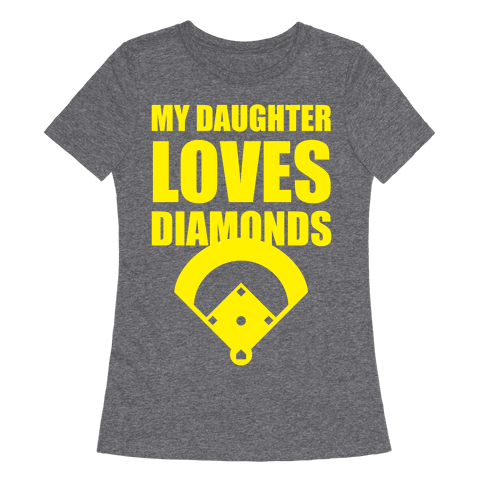 My Daughter Loves Diamonds (Softball)