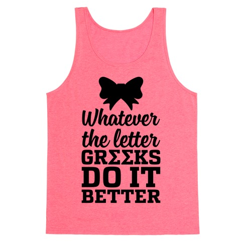 Whatever The Letter, Greeks Do It Better Tank Top