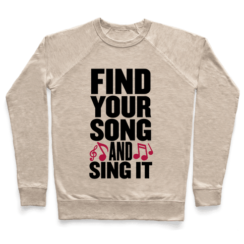 Find Your Song And Sing It Pullover