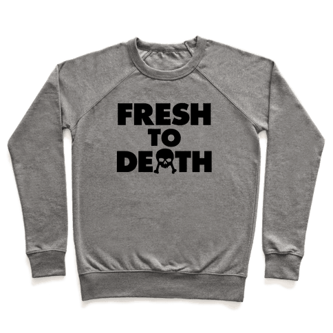 Fresh To Death Pullover