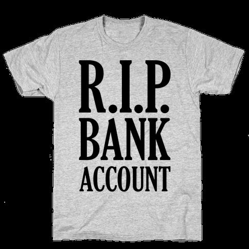 R.I.P. Bank Account Mens T-Shirt