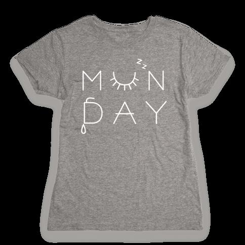 Monday! Womens T-Shirt