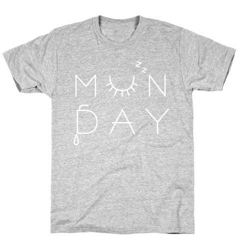 Monday! Mens T-Shirt