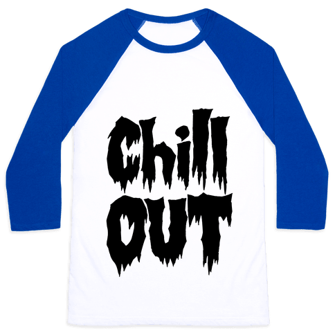 Chill Out Baseball Tee