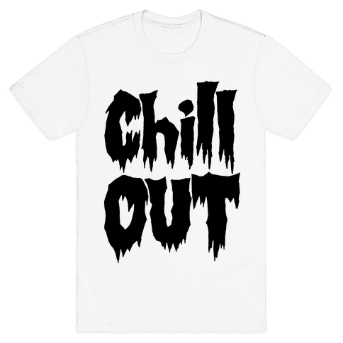 Chill Out Mens T-Shirt