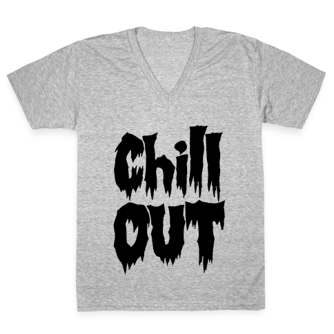 Chill Out V-Neck Tee Shirt