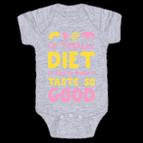 I'd Totally Diet if Pasta Didn't Taste so Good Baby Onesy