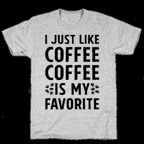 Coffee Is My Favorite Mens T-Shirt