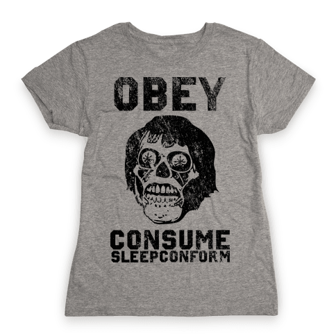 Obey Consume Sleep Conform (They Live) Womens T-Shirt