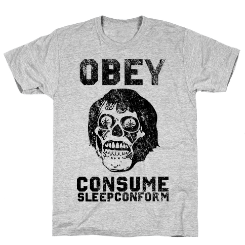 Obey Consume Sleep Conform (They Live) Mens T-Shirt