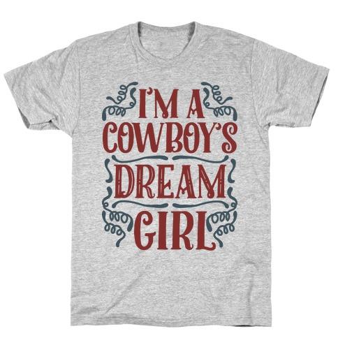 I'm a Cowboy's Dream Girl Mens T-Shirt