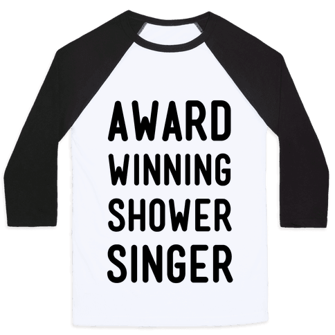 Award Winning Shower Singer Baseball Tee